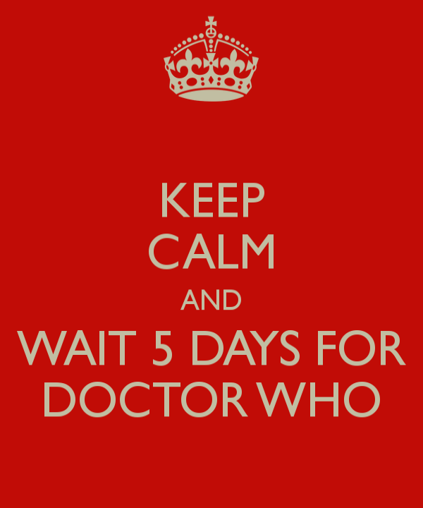 keep-calm-and-wait-5-days-for-doctor-who-5