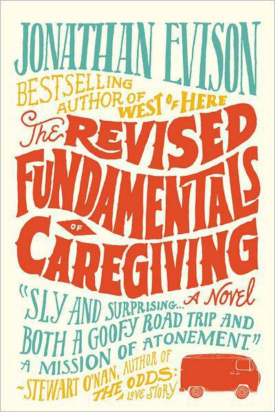 THE REVISED FUNDAMENTALS OF CAREGIVINGBy: Jonathan Evison.