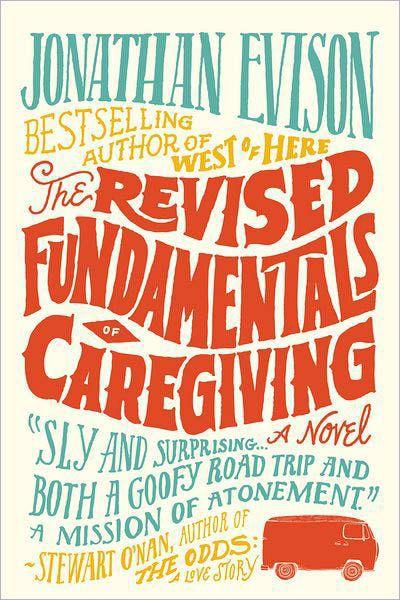 THE REVISED FUNDAMENTALS OF CAREGIVINGBy: Jonathan Evison.